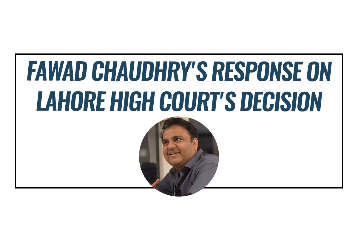 fawad-chaudhry-response-high-court-decision