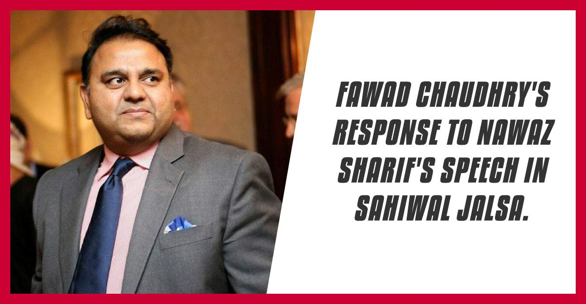 Fawad Chaudhry's response to Nawaz Sharif's speech
