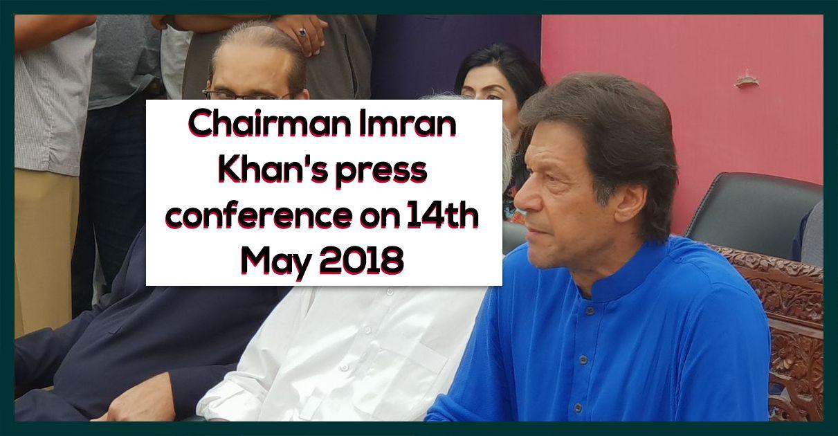 imran-khan-press-conference-14-may-2018
