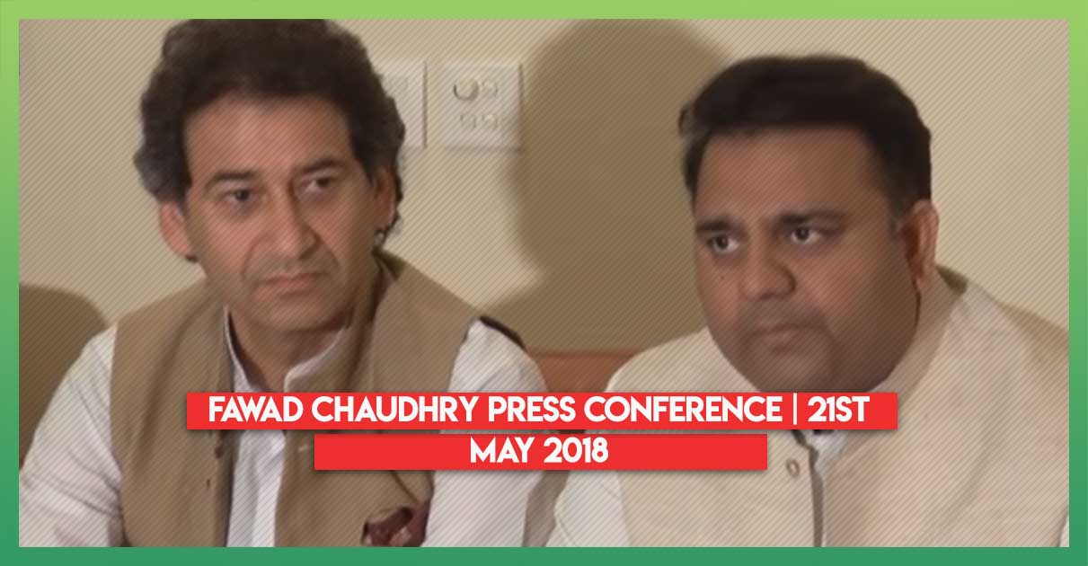 fawad-chaudhry-press-conference-21st-may