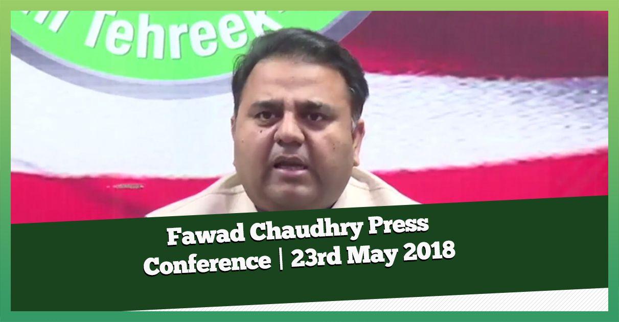 fawad-chaudhry-press-conference-23rd-may