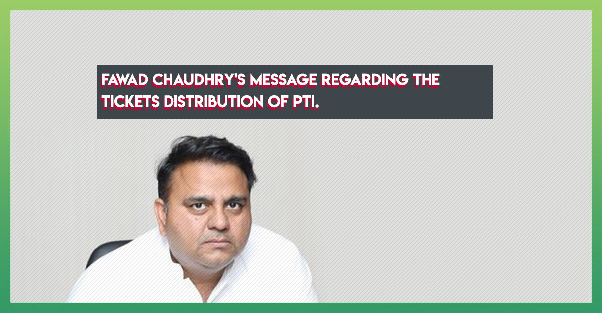 fawad-chaudhry-message-pti-tickets