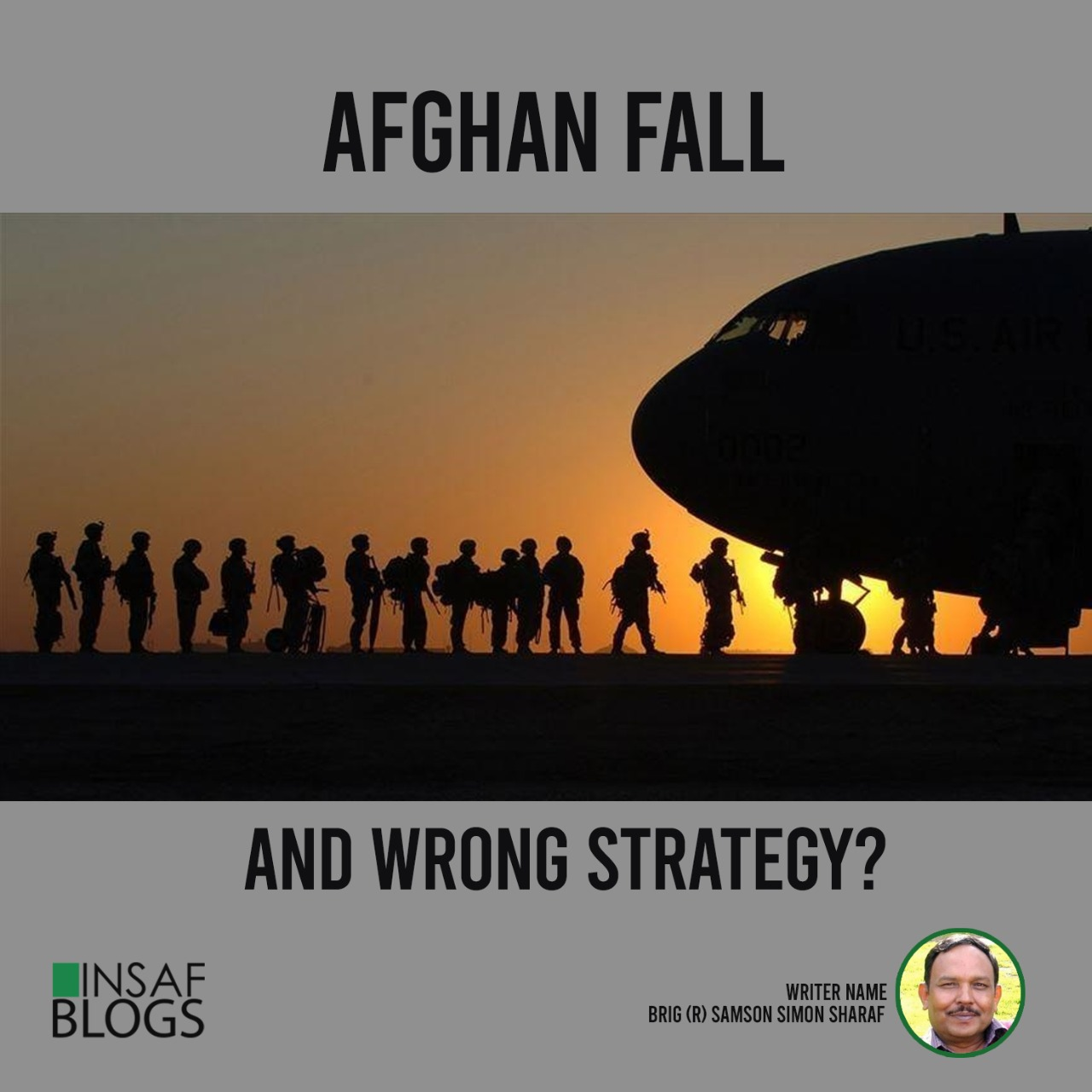 Afghan Fall and Wrong Strategy - Insaf Blog