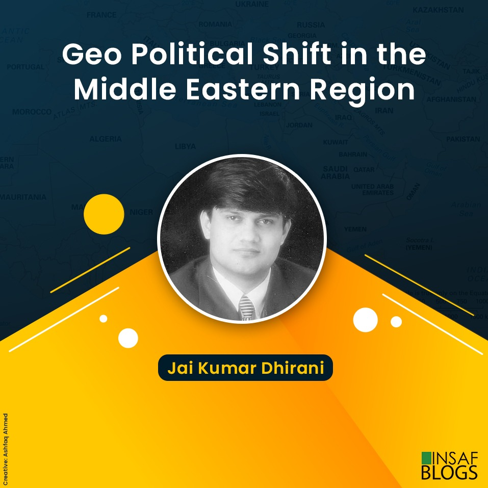 Geo Political Shoft in the Middle Eastern Region - Insaf Blog