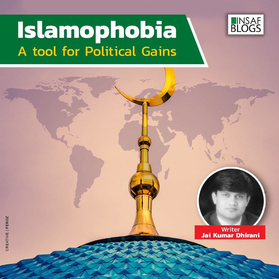 Islamophobia - A tool of political gains - Insaf Blog
