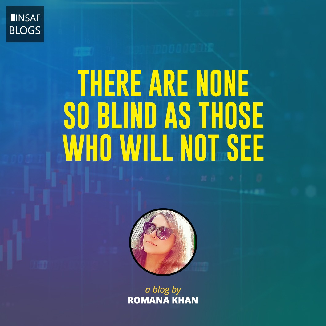 There are none so blind as those who will not see - Insaf Blog